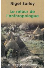 BARLEY Nigel - Le retour de l'anthropologue