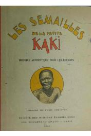 MACKINTOSH C.-W. Mlle - Les semailles de la petite Kaki, histoire authentique pour les enfants