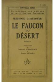 OSSENDOWSKI Ferdinand - Le faucon du désert