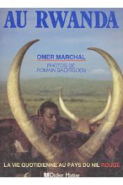 MARCHAL Omer - Au Rwanda: la vie quotidienne au pays du Nil rouge