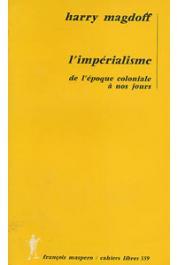 MAGDOFF Harry - L'impérialisme de l'époque coloniale à nos jours
