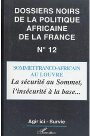 Dossiers Noirs - 12 / Sommet franco-africain au Louvre: la sécurité au sommet, l'insécurité à la base ….