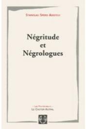 ADOTEVI Stanislas Spero K. - Négritude et négrologues