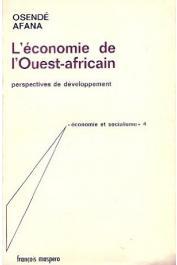 AFANA Osendé - L'économie de l'Ouest-Africain. Perspectives de développement
