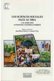 DOZON Jean-Pierre, VIDAL Laurent, (éditeurs) - Les sciences sociales face au sida. Cas africains autour de l'exemple ivoirien. Actes de l'atelier du CRES, Bingerville, 15-17 mars 1993