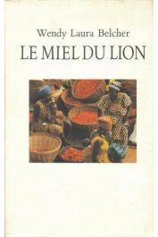 BELCHER Wendy Laura - Le miel du lion: un voyage en Afrique