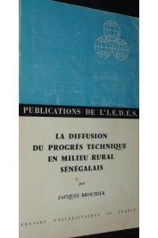 BROCHIER Jacques - La diffusion du progrès technique en milieu rural sénégalais