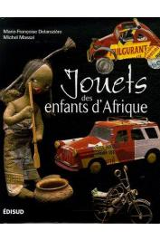 DELAROZIERE Marie-Françoise, MASSAL Michel - Jouets des enfants d'Afrique. Regards sur des merveilles d'ingéniosité (rééditions2006 et suivante)