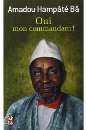 BA Amadou Hampate - Oui mon commandant ! (Mémoires ; 2) (Dernière édition)