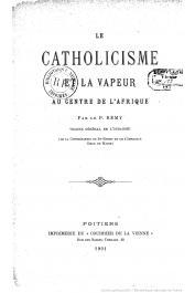 REMY P., (Vicaire général de l'Oubangui) - Le Catholicisme et la vapeur au Centre de l'Afrique