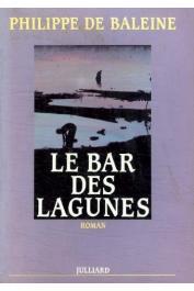 BALEINE Philippe de - Le bar des lagunes (Julliard)