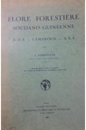AUBREVILLE André- Flore forestière soudano-guinéenne : AOF, Cameroun, AEF