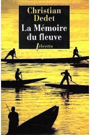DEDET Christian, MICHONET Jean - La mémoire du fleuve (édition de 2012)
