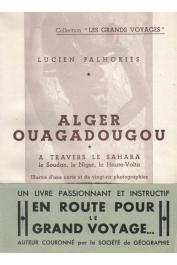 PALHORIES Lucien - Alger - Ouagadougou. A travers le Sahara, le Soudan, le Niger, la Haute Volta