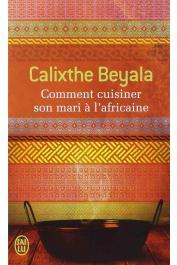 BEYALA Calixthe - Comment cuisiner son mari à l'africaine (édition 2002)