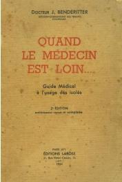 BENDERITTER J. (Docteur) - Quand le médecin est loin… Guide Médical à l'usage des Isolés (édition de 1954)