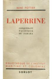 POTTIER René - Laperrine, conquérant pacifique du Sahara (Sorlot 1943)