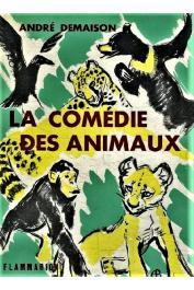 DEMAISON André - La Comédie des animaux (avec sa jaquette illustrée)