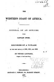 LEONARD Peter - The Western Coast of Africa. Journal of an Officier under Capt. Owen... Suivi de: Records of a voyage to the western coast of Africa in his Majesty's ship Dryad …for the suppression of the Slave trade in the years 1830,31, and 1832