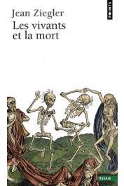 ZIEGLER Jean - Les vivants et la mort. Essai de sociologie (édition  2008)