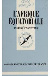 VENNETIER Pierre - L'Afrique équatoriale (édition 1980 et suivantes)