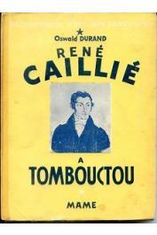 DURAND Oswald - René Caillié à Tombouctou (sans faute d'orthographe)