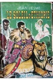 ESME Jean d' - Le soleil d'Ethiopie (avec sa jaquette illustrée)