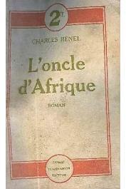 RENEL Charles - L'oncle d'Afrique