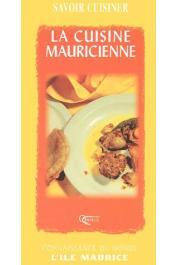 Savoir cuisiner. La cuisine mauricienne