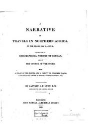 LYON G. F., (Captain) - A Narrative of travels in Northern Africa in the Years 1818, 19, 20…