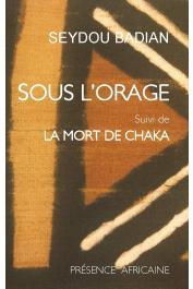 BADIAN Seydou - Sous l'orage suivi de La mort de Chaka: pièce en cinq tableaux