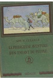 CELARIE Henriette - La prodigieuse aventure d'un enfant du peuple. René Caillié (1799-1838) - Edition de 1938