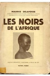 DELAFOSSE Maurice - Les noirs de l'Afrique. Edition définitive conforme à celle de 1921