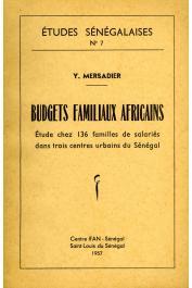 Etudes Sénégalaises 07, MERSADIER Yves - Budgets familiaux africains. Etude chez 136 familles dans trois centres urbains du Sénégal
