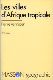 VENNETIER Pierre - Les villes d'Afrique tropicale. 2eme édition