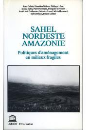GALLAIS Jean, SIDIKOU Hamidou, LENA Philippe, Collectif Unesco - Sahel, Nordeste, Amazonie. Politiques d'aménagement en milieux fragiles