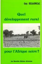 BELLONCLE Guy - Quel développement rural pour l'Afrique noire ? Réflexions sur l'expérience des Zones d'Actions Prioritaires (ZAPI) au Cameroun