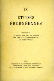 Etudes Eburnéennes - 09, MONNIER Yves - Les effets des feux de brousse sur une savane préforestière de Côte d'Ivoire