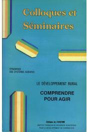 ANTHEAUME Benoît, BLANC-PAMARD Chantal, DIALLO Yveline, LASSAILLY Jacob (éditeurs) Véronique (ed.). - Dynamique des systèmes agraires. Le développement rural. Comprendre pour agir