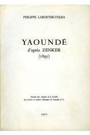 LABURTHE-TOLRA Philippe - Yaoundé d'après Zenker (1895)
