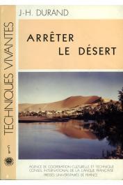 DURAND Jacques H. - Arrêter le désert