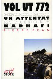 PEAN Pierre - Vol UT 772. Contre enquête sur un attentat attribué à Kadhafi