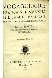 BRUTEL E. - Vocabulaire Français-Kiswahili et Kiswahili-Français précédé d'une grammaire élémentaire. Deuxième édition