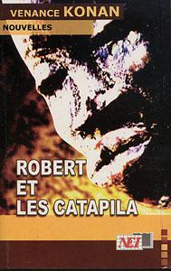 KONAN Venance - Robert et les Catapila. Recueil de nouvelles