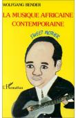 BENDER Wolfgang - La musique africaine contemporaine. Sweet mother