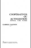 GAGNON Gabriel - Coopératives ou autogestion: Sénégal, Cuba, Tunisie