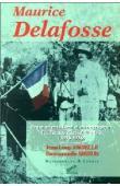 Maurice Delafosse, entre orientalisme et ethnographie: l'itinéraire d'un africaniste (1870-1926)