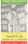DEVEY Muriel - Hampâté Bâ: l'homme de la tradition