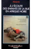 MARGUERAT Yves, POITOU Danièle, (sous la direction de) - A l'écoute des enfants de la rue en Afrique noire