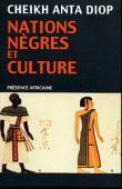 DIOP Cheikh Anta - Nations nègres et culture. De l'antiquité nègre égyptienne aux problèmes culturels de l'Afrique noire d'aujourd'hui